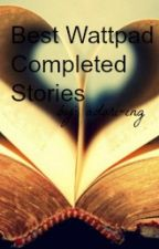 Best Completed Stories on Wattpad by adori-ing