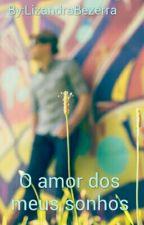 O amor dos meus sonhos♡ by LizandraBezerra