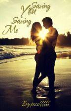 Saving You Saving Me by pssshhhhh