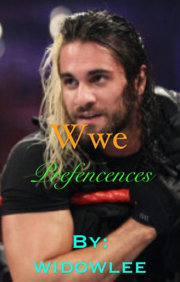 Wwe preferences (Request Open)