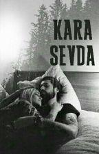 KARA SEVDA by ddemirkan_