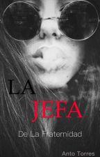 La JEFA de la fraternidad  by antoTorresQuinza