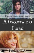 A Garota e o Lobo by AUnicorniaVoadora