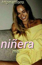 ✧ Niñera; mb ✧ by ChxndlerBae-