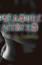 Pleasure Seekers (SPG- One Shot) by ZarrenRae