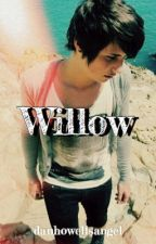 Willow by danhowellsangel