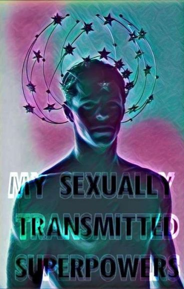 My Sexually Transmitted Superpowers |BoyxBoy|Bk1|