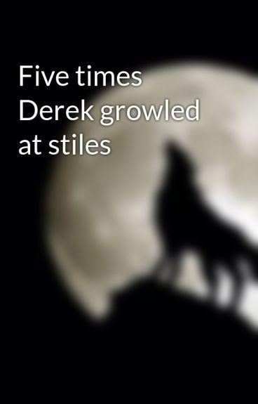 Five times Derek gowled at stiles