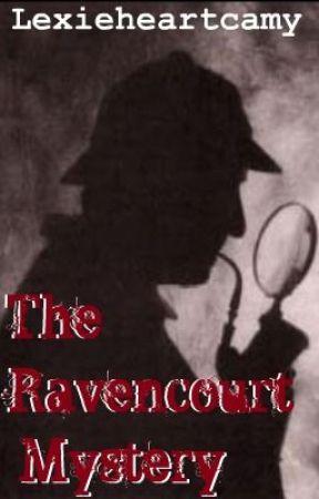 The Ravencourt Mystery by Lexie2929
