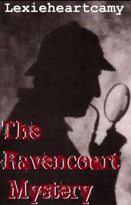 The Ravencourt Mystery by Lexie2929