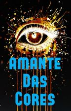 Amante Das Cores | Amor Doce by FireEagles