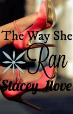 The Way She Ran by Stacey_1love