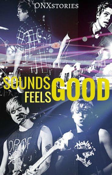 Sounds Good Feels Good