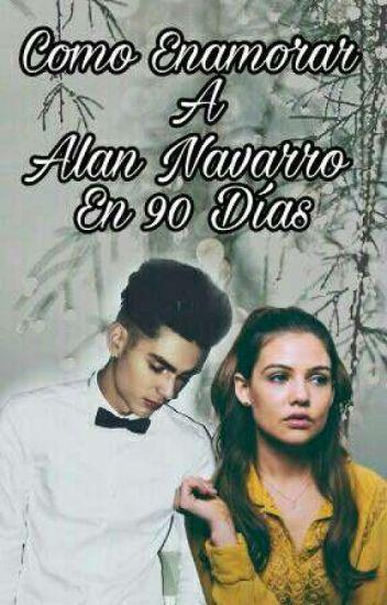 Como Enamorar A Alan Navarro En 90 Días. |TERMINADA|#CD9Awards
