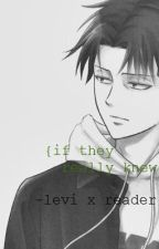 {if.they.really.knew} ~Bullied!Reader x Levi Ackerman~ by Bottled-Shells