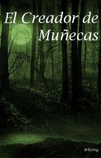 Ciclo del Sol Negro I: El Creador de Muñecas by Erlkonig