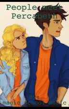People Meet Percabeth by magic_school_music