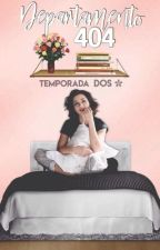 Departamento 404 2da temporada by AngelStrings21