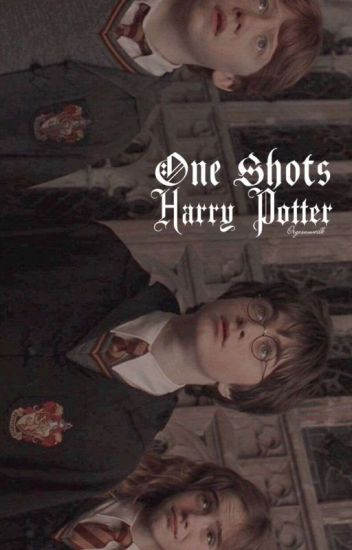 One Shots ;harry potter