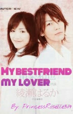 My Bestfriend, My Lover (One-shot) by princessroselle319