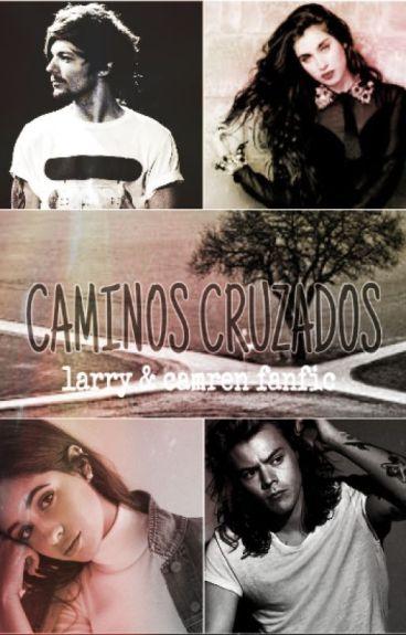 Caminos Cruzados (Larry & Camren)*TERMINADA*