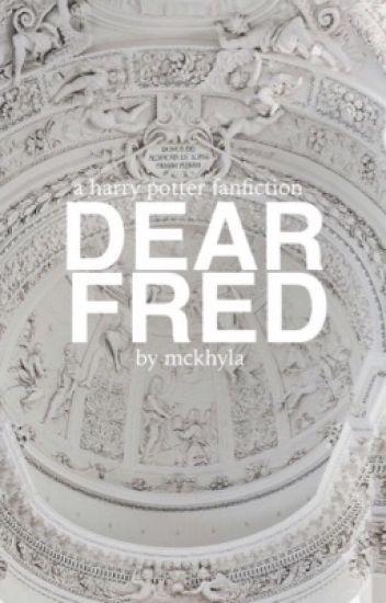 dear fred ⚯͛ f. weasley