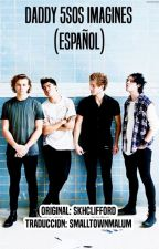 Daddy 5SOS Imagines (Español) by skullsandcolours