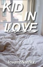 Kid in love||Hayes Grier by InventNetflix