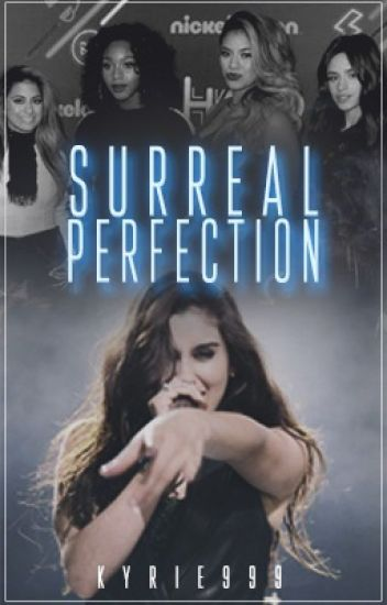 Surreal Perfection (Camren)