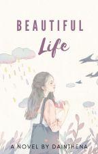 Beautiful Life ... by RizqianaN