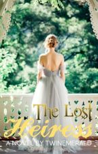 The Lost Heiress by twinemerald