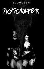 SKYSCRAPER ▷ SAIGE by Bloodsen