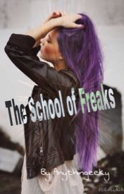 The School of Freaks by anythingeeky