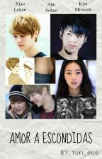 Amor a escondidas [LuMin/XiuHan] by Yurie_xh