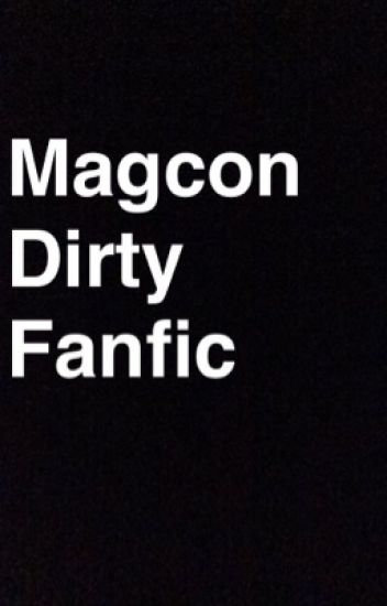Dirty Magcon Imagines