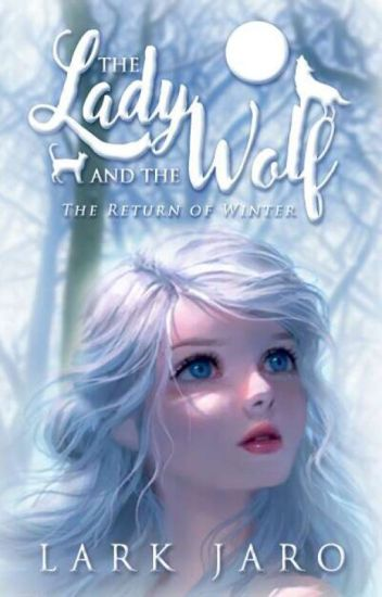 Book 2: The Lady and The Wolf [An on-going novelette]