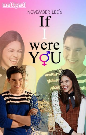 If I were You [ALDUB] by HotNovember23