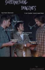 Supernatural Imagines by ZoeHerondale17