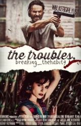 The Troubles. by breaking_thehabit9