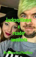 Jacksepticeye x reader oneshots by WheatleysYourCore