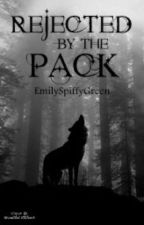 Rejected By The Pack by EmilyGreen1999