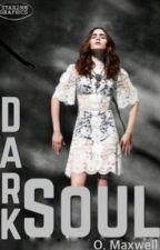 Dark Soul |In curs de editare| by LittleBatwoman593