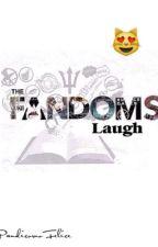 Fandoms Laugh by PandicornoFelice