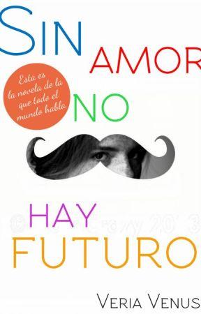 Sin amor no hay futuro by veriavenus
