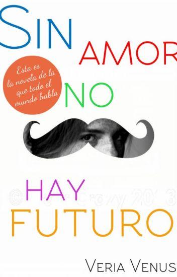 Sin amor no hay futuro