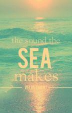 The Sound The Sea Makes by VelvetNight_