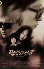 RECUSANT by sichuwo
