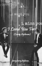 Loved You First- A Larry Fanfic by sassylarrystylinson