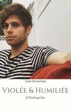 Violée & Humiliée | L.H by Nadegexx