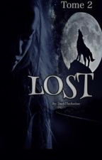 Lost || Trust - Tome 2 || by DachTheAuthor